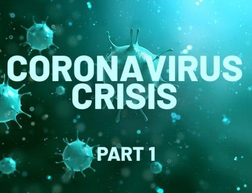Coronavirus Crisis – Part 1