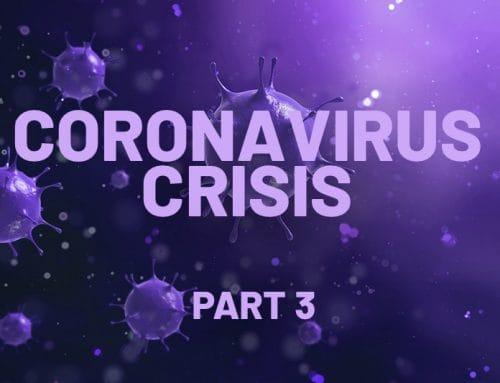 Coronavirus Crisis – Part 3